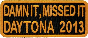 2013 Daytona Bike Week Damn It Missed It Orange Event Patch