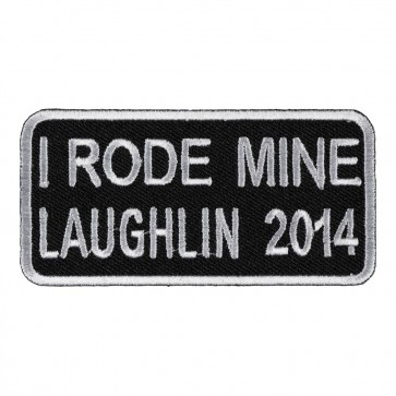Embroidered 2014 Laughlin I Rode Mine White Event Patch