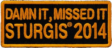 2014 Sturgis Rally Damn It, Missed It Orange Event Patch