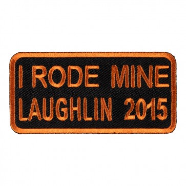 Sew On & Iron On 2015 Laughlin I Rode Mine Orange Event Patch