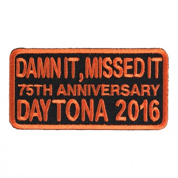 2016 Daytona Bike Week Damn It, Missed It 75th Anniversary Orange Event Patch