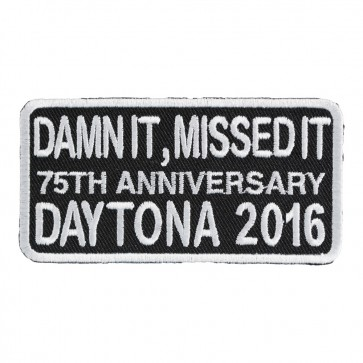 2016 Daytona Bike Week Damn It, Missed It 75th Anniversary White Event Patch