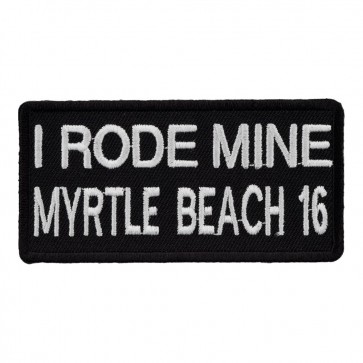 2016 Myrtle Beach I Rode Mine White Sew On Event Patch
