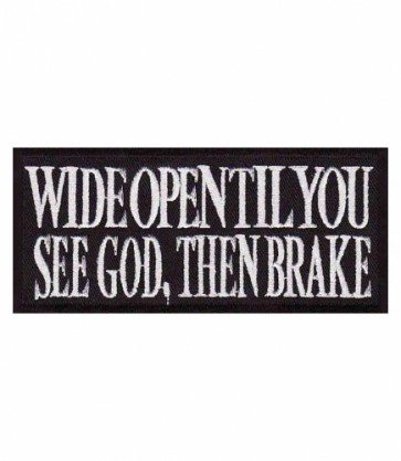 Wide Open Til You See God Patch, Biker Sayings Patches