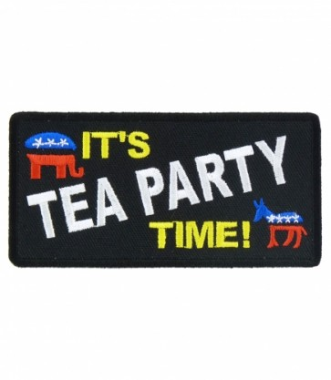 It's Tea Party Time Patch, Political Sayinga Patches