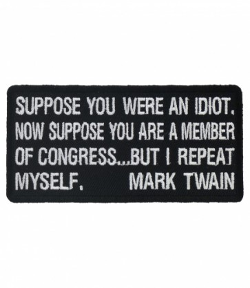 Suppose You Were An Idiot Patch, Political Patches