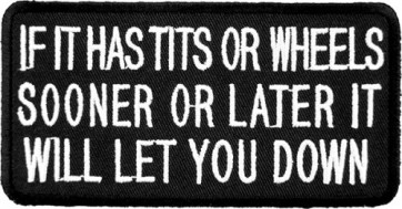 If It Has Tits Or Wheels Patch, Biker Sayings Patches