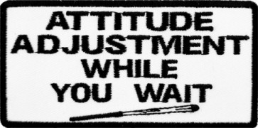 Attitude Adjustments Patch, Funny Sayings Patches