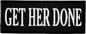 Get Her Done Patch, Funny Sayings Patches