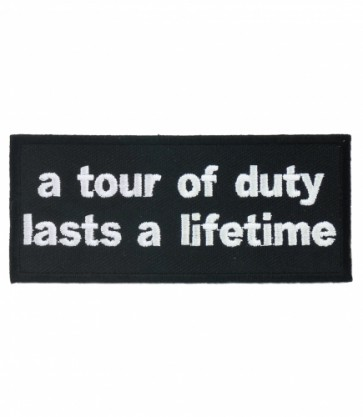 A Tour of Duty Lasts A Lifetime Patch, Military Patches