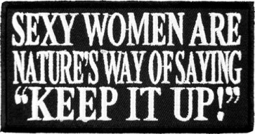 Sexy Women Keep It Up Patch, Funny Sayings Patches