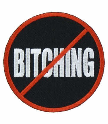 No Bitching Round Patch, Funny Sayings Patches