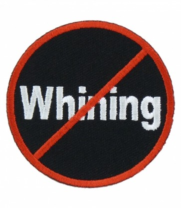 No Whining Round Patch, Funny Sayings Patches