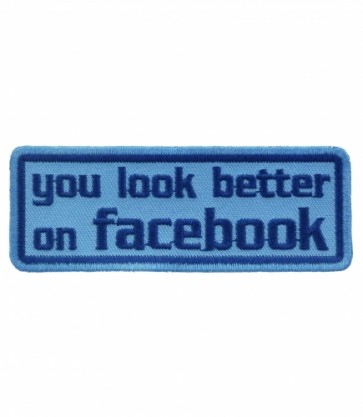 You Look Better On Facebook Patch, Funny Patches