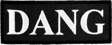 DANG Black & White Patch, Funny Sayings Patches