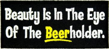 Beauty Is In The Beerholder Patch, Funny Beer Patches