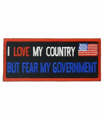 I Love My Country Fear Government Patch, Political Patches