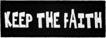 Keep The Faith Patch, Motivational Sayings Patches