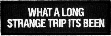 What A Long Strange Trip Patch, Funny Sayings Patches