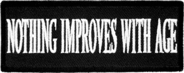 Nothing Improves With Age Patch, Funny Patches