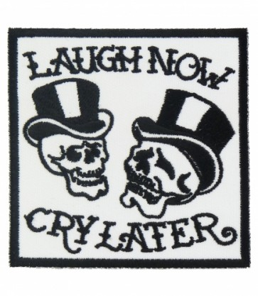 Laugh Now Cry Later Skull Patch, Biker Skull Patches