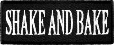 Shake And Bake Patch, Funny Sayings Patches