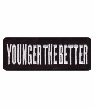 Younger The Better Patch, Funny Sayings Patches