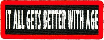 It All Gets Better With Age Patch, Funny Patches