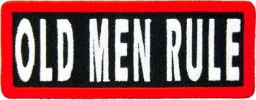 Old Men Rule Patch, Funny Sayings Patches