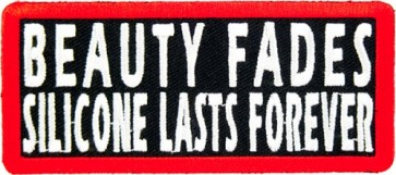 Beauty Fades Silicone Lasts Forever Patch, Sayings Patches