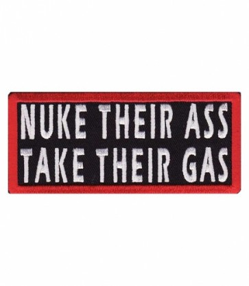 Nuke Their Ass Take Their Gas, Political Sayings Patches
