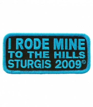 2009 Sturgis I Rode Mine To The Hills Blue Rally Patch