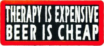 Therapy Is Expensive Beer Is Cheap Patch, Beer Patches