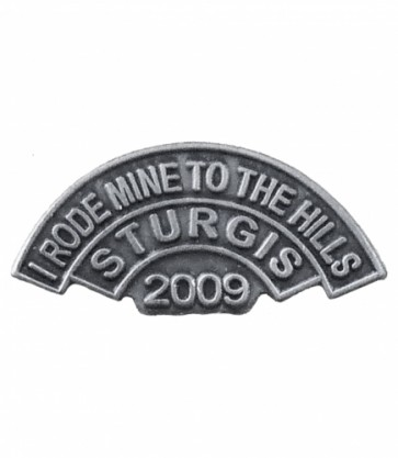 I Rode Mine To The Hills Sturgis 2009 Event Pin
