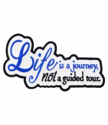 Life Is A Journey, Not A Tour Patch, Inspirational Patches