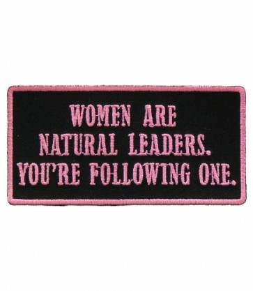 Women Are Natural Leaders Patch, Ladies Patches