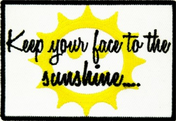 Keep Your Face To The Sunshine Patch, Inspirational Patches