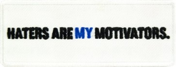 Haters Are My Motivators Patch, Funny Inspirational Patches
