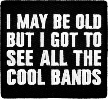 I May Be Old Cool Bands Patch, Funny Patches