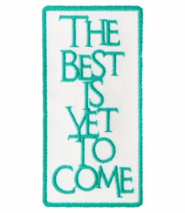 The Best Is Yet To Come Patch, Motivational Patches