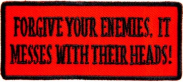 Forgive Your Enemies It Messes Patch, Funny Patches