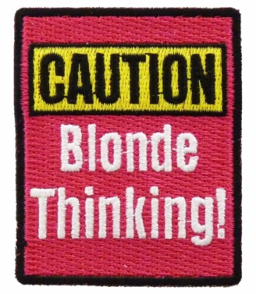Caution! Blonde Thinking Patch, Funny Ladies Patches