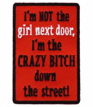 I'm Not The Girl Next Door Patch, Ladies Patches