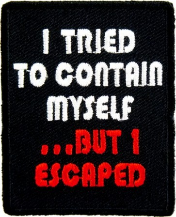 I Tried To Contain Myself Patch, Funny Sayings Patches