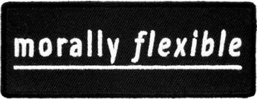 Morally Flexible Patch, Funny Sayings Patches