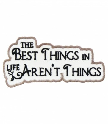 The Best Things Aren't Things Patch, Inspirational Patches