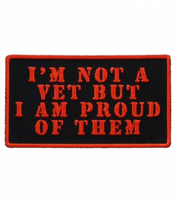 I'm Not A Vet But I Am Proud of Them Patch, Patriotic Patches