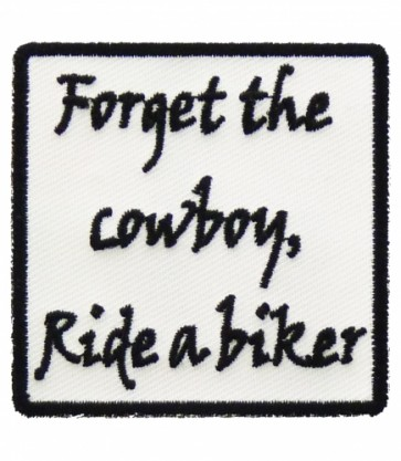 Forget The Cowboy Ride A Biker Patch, Ladies Patches