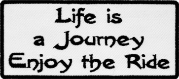Life Is A Journey Enjoy The Ride Patch, Biker Patches