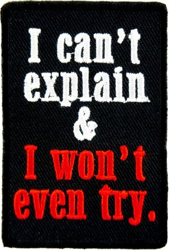 I Can't Explain & I Won't Try Patch, Funny Patches